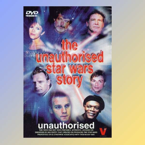 unauthorised star wars